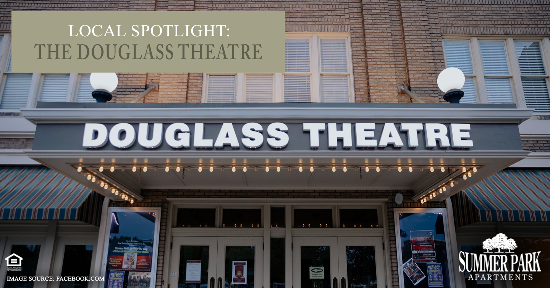 Local Spotlight: The Douglass Theatre